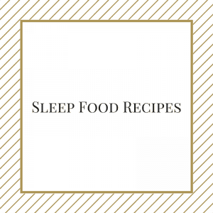 sleep-food-recipes