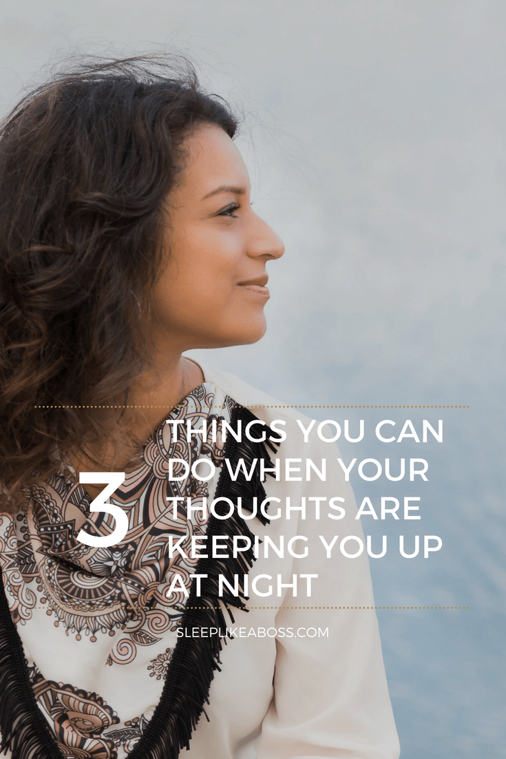3-things-you-can-do-when-your-thoughts-are-keeping-you-up-at-night-pin-1