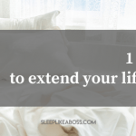 https://sleeplikeaboss.com/wp-content/uploads/2018/09/1-thing-to-extend-your-lifespan-blog.png