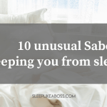 https://sleeplikeaboss.com/wp-content/uploads/2018/09/10-unusual-saboteurs-keeping-you-from-sleeping-blog.png