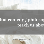https://sleeplikeaboss.com/wp-content/uploads/2018/10/what-comedy-2f-philosophy-can-teach-us-about-sleep-blog.png