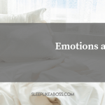 https://sleeplikeaboss.com/wp-content/uploads/2019/03/emotion-and-sleep-blog-1.png