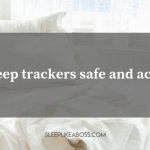 https://sleeplikeaboss.com/wp-content/uploads/2019/07/are-sleep-trackers-safe-and-accurate_-blog.png