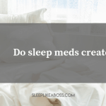 https://sleeplikeaboss.com/wp-content/uploads/2019/07/do-sleep-meds-create-sleep_-blog.png