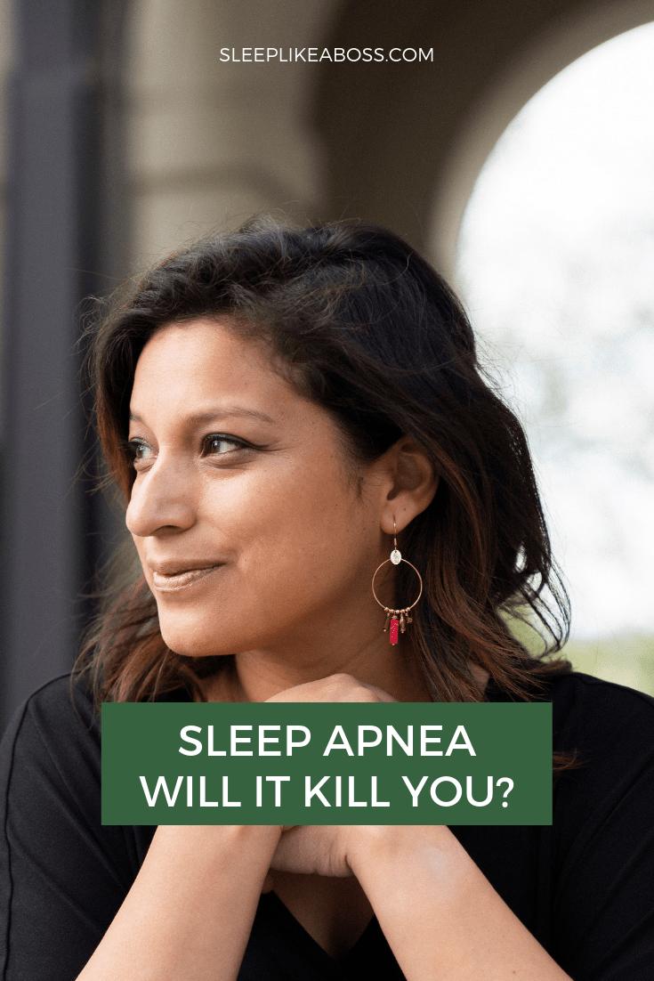 https://sleeplikeaboss.com/wp-content/uploads/2019/07/sleep-apnea-will-it-kill-you_-pin.png