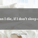 https://sleeplikeaboss.com/wp-content/uploads/2019/08/can-i-die-if-i-dont-sleep-enough-blog.png