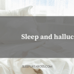 https://sleeplikeaboss.com/wp-content/uploads/2019/08/sleep-and-hallucinations-blog.png