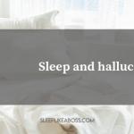 https://sleeplikeaboss.com/wp-content/uploads/2019/08/sleep-and-hallucinations-blog.png