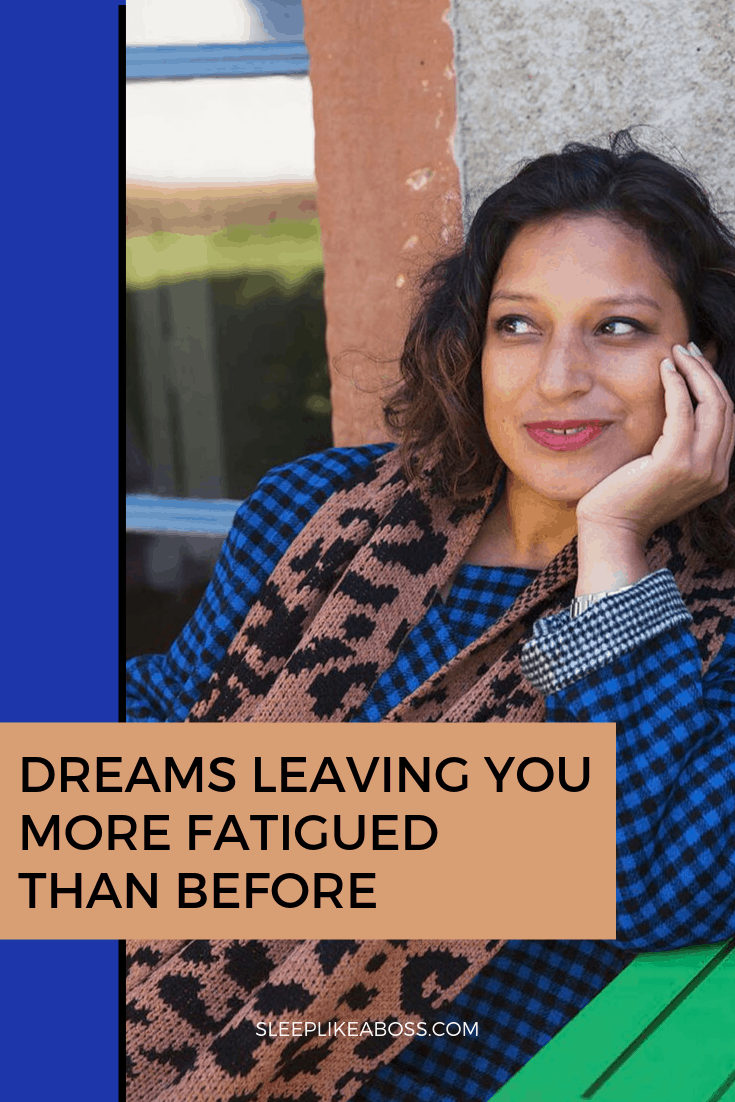 https://sleeplikeaboss.com/dreams-leaving-you-more-fatigued-than-before