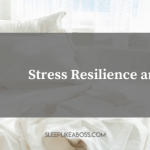 Stress Resilience and sleep
