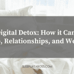 digital-detox-how-it-can-impact-sleep-relationships-and-well-being