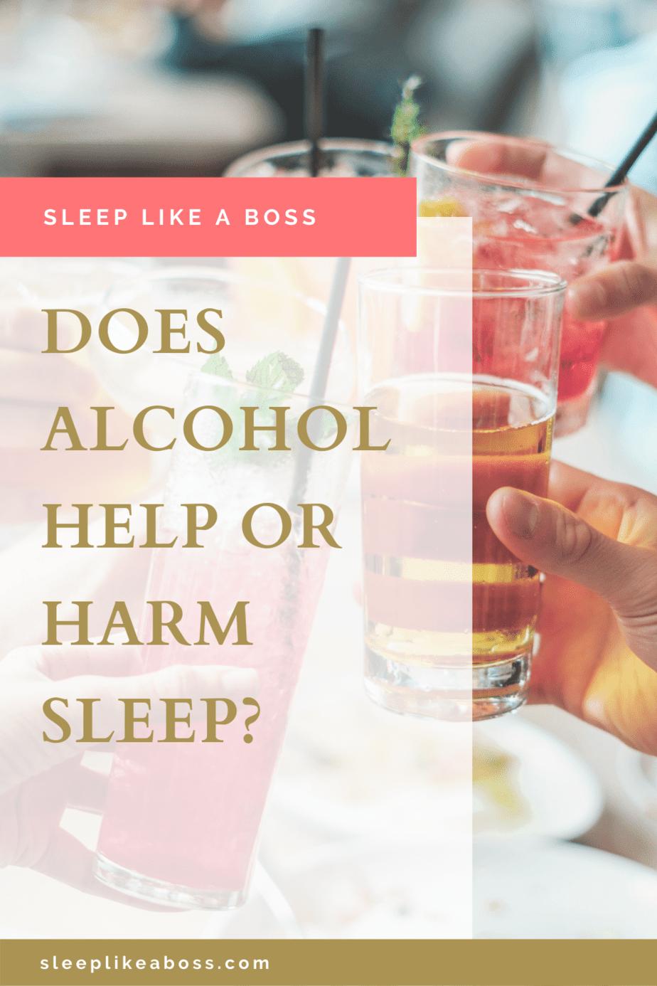 does alcohol help or arm sleep