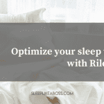 optimize your sleep to 100% with Riley jarvis